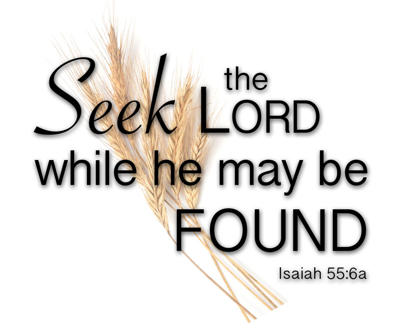 Seek the Lord while he may be found